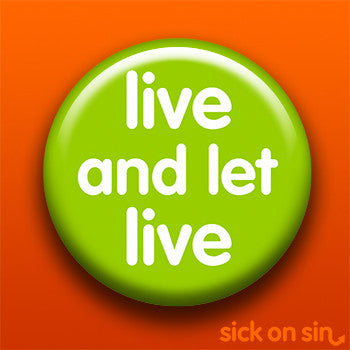Live And Let Live - Accessory