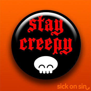 Stay Creepy - Accessory