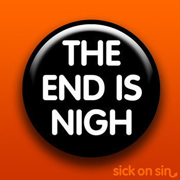 The End Is Nigh - Accessory
