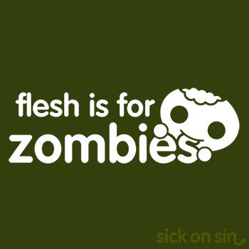 Flesh Is For Zombies (white text) - Men / Women Tee