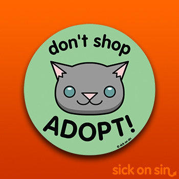 Don't Shop Adopt (Cat) - Vinyl Sticker (2 Sizes) **ALMOST GONE!**