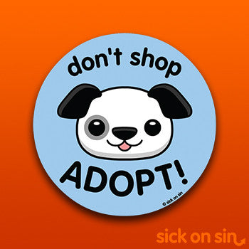 Don't Shop Adopt (Dog) - Vinyl Sticker (2 Sizes) **ALMOST GONE!**