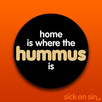 Home Is Where The Hummus Is - Vinyl Sticker