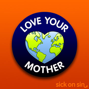 Love Your Mother - Vinyl Sticker (Large) **ONLY 1 LEFT**