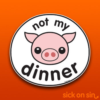Not My Dinner: Pig - Vinyl Sticker (Large)