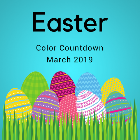 Easter Color Countdown Shipment - March 2019
