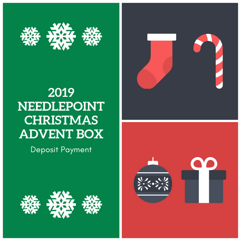 2019 Needlepoint Christmas Advent Box - Deposit Payment