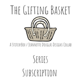 The Gifting Basket Series Subscription - Jeannette Douglas Designs