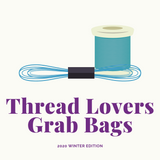 Thread Lover's Stitchy Grab Bag - Winter 2020 Edition