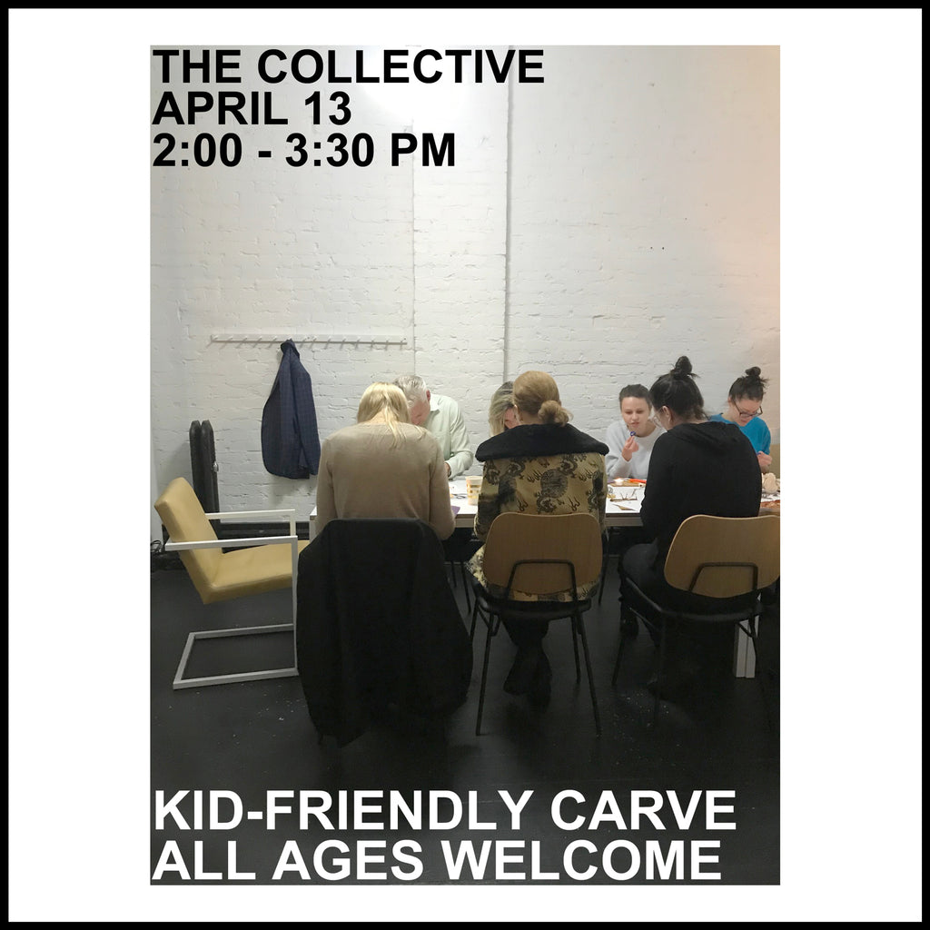 The Wax On Workshop - Kid-Friendly Family Carve at The Collective on Saturday April 13, 2:00 - 3:30 pm