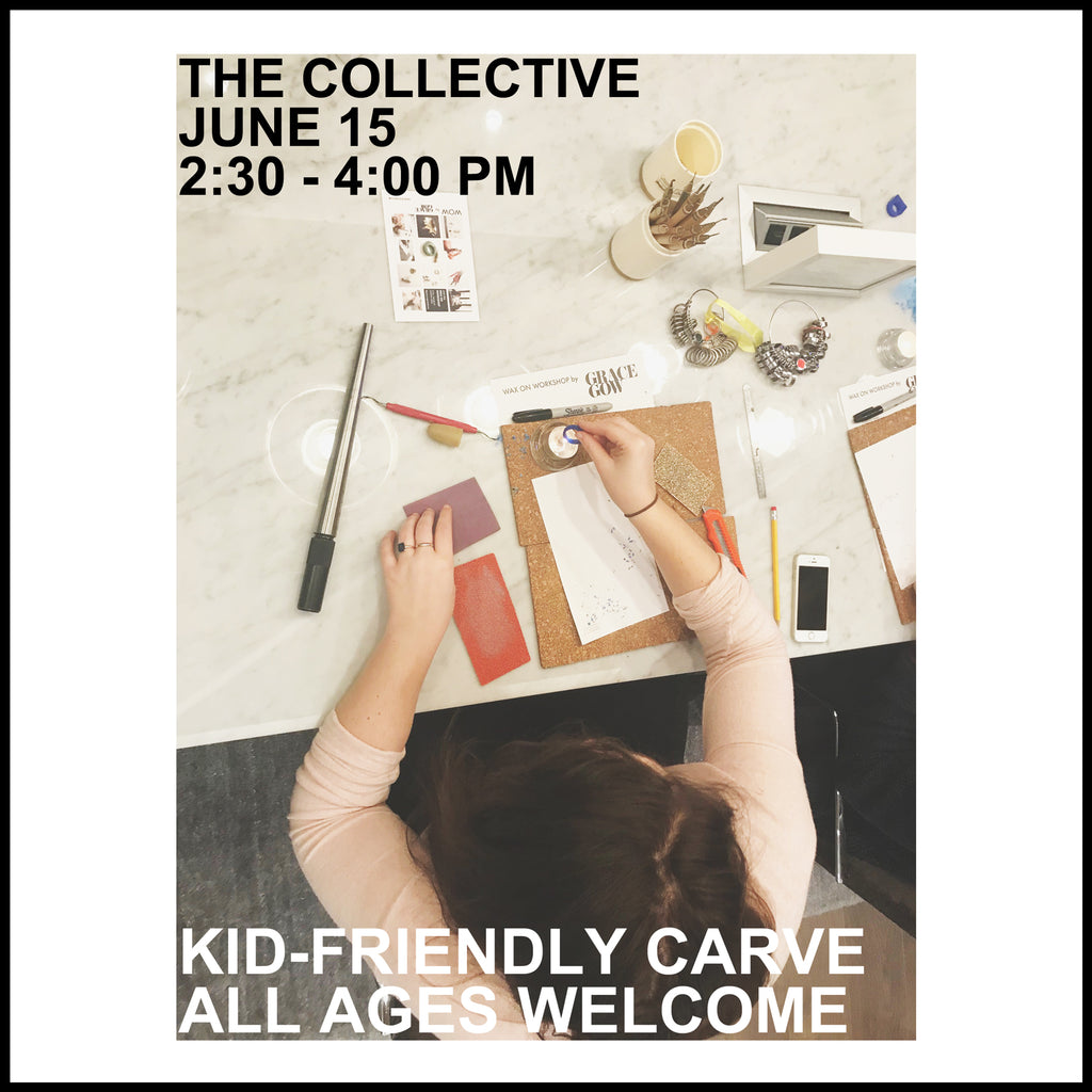 The Wax On Workshop - Kid-Friendly Family Carve at The Collective on Saturday June 15, 2:30 - 4:00 pm