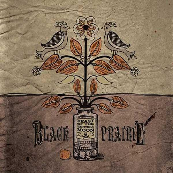 "Black Prairie - ""Feast of the Hunters' Moon"" CD"