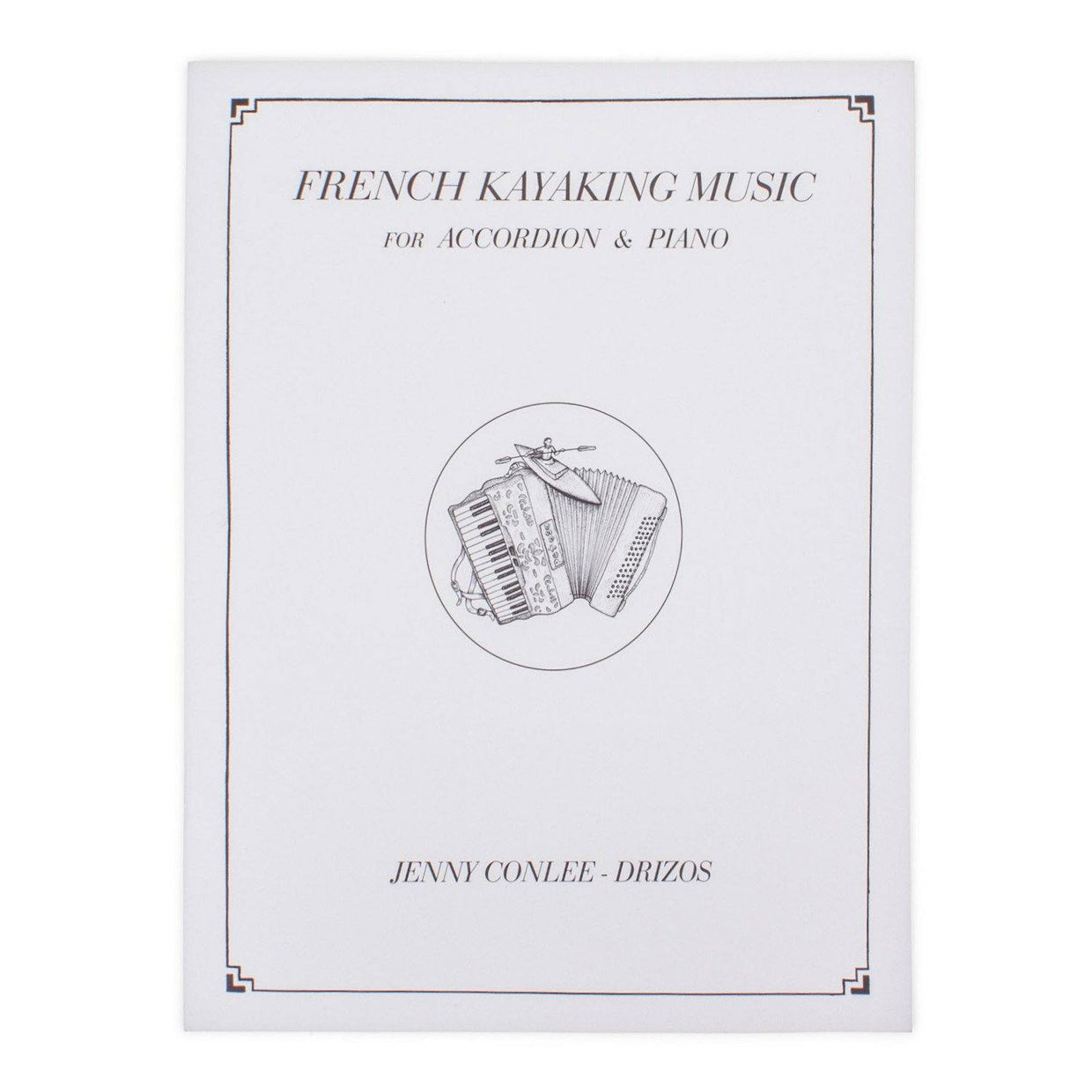 French Kayaking Music Book For Accordion & Piano - By Jenny Conlee
