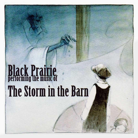 "Black Prairie - ""Storm In The Barn"" CD"