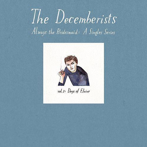The Decemberists 'Always the Bridesmaid: Single Series Vol. 2 Days Of Elaine' Vinyl LP