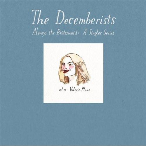 The Decemberists 'Always the Bridesmaid: Single Series Vol. 1 Valerie Plame' Vinyl LP