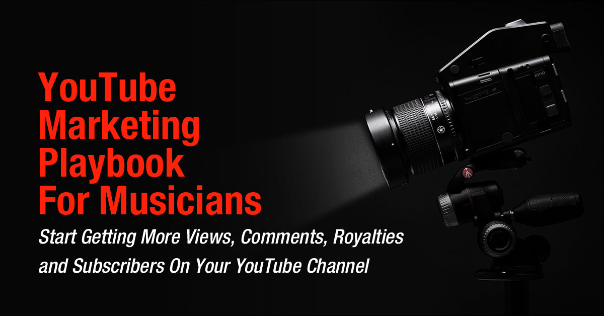 YouTube Playbook For Artists & Musicians