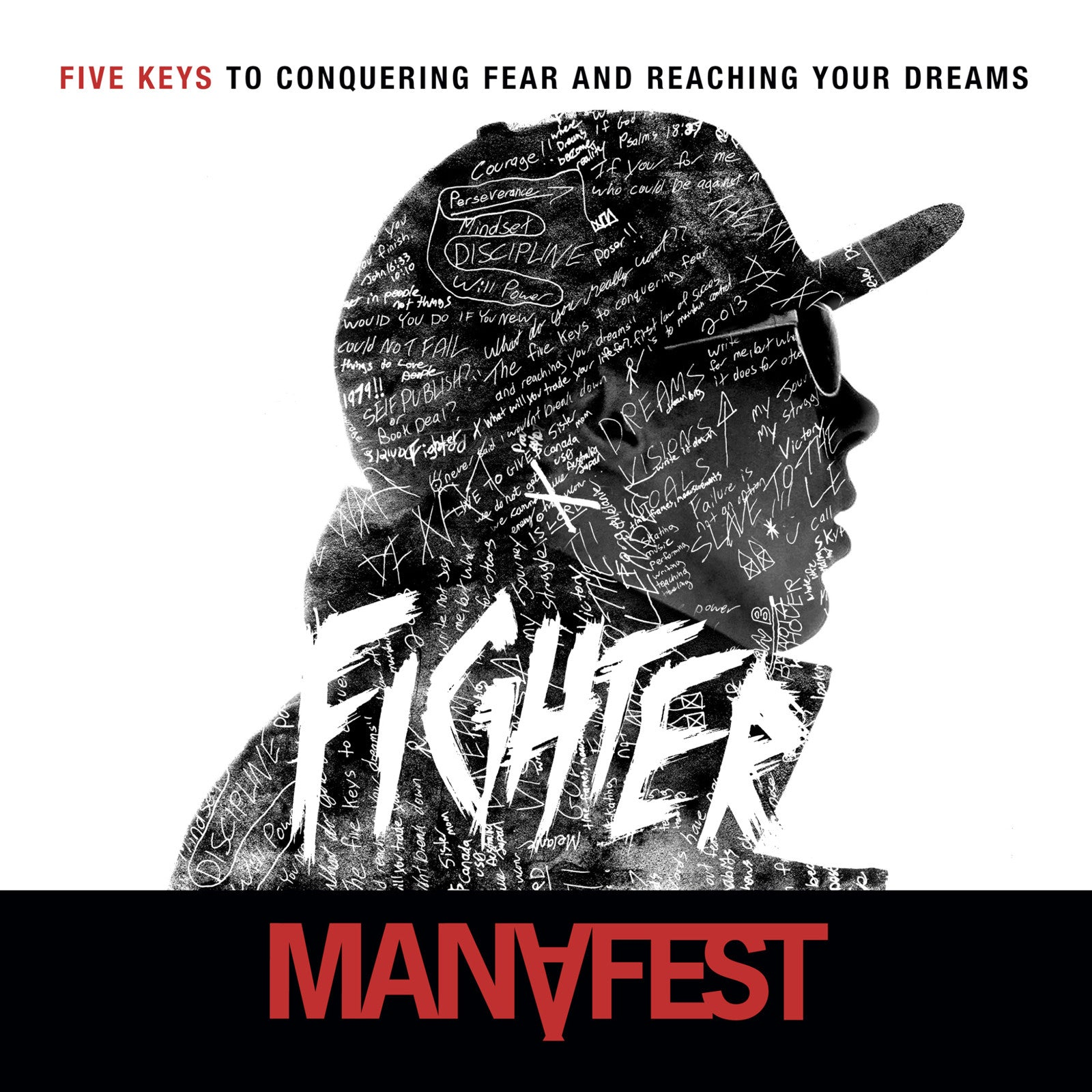 Fighter 5 keys to conquering fear & reaching your dreams (AUDIO BOOK)