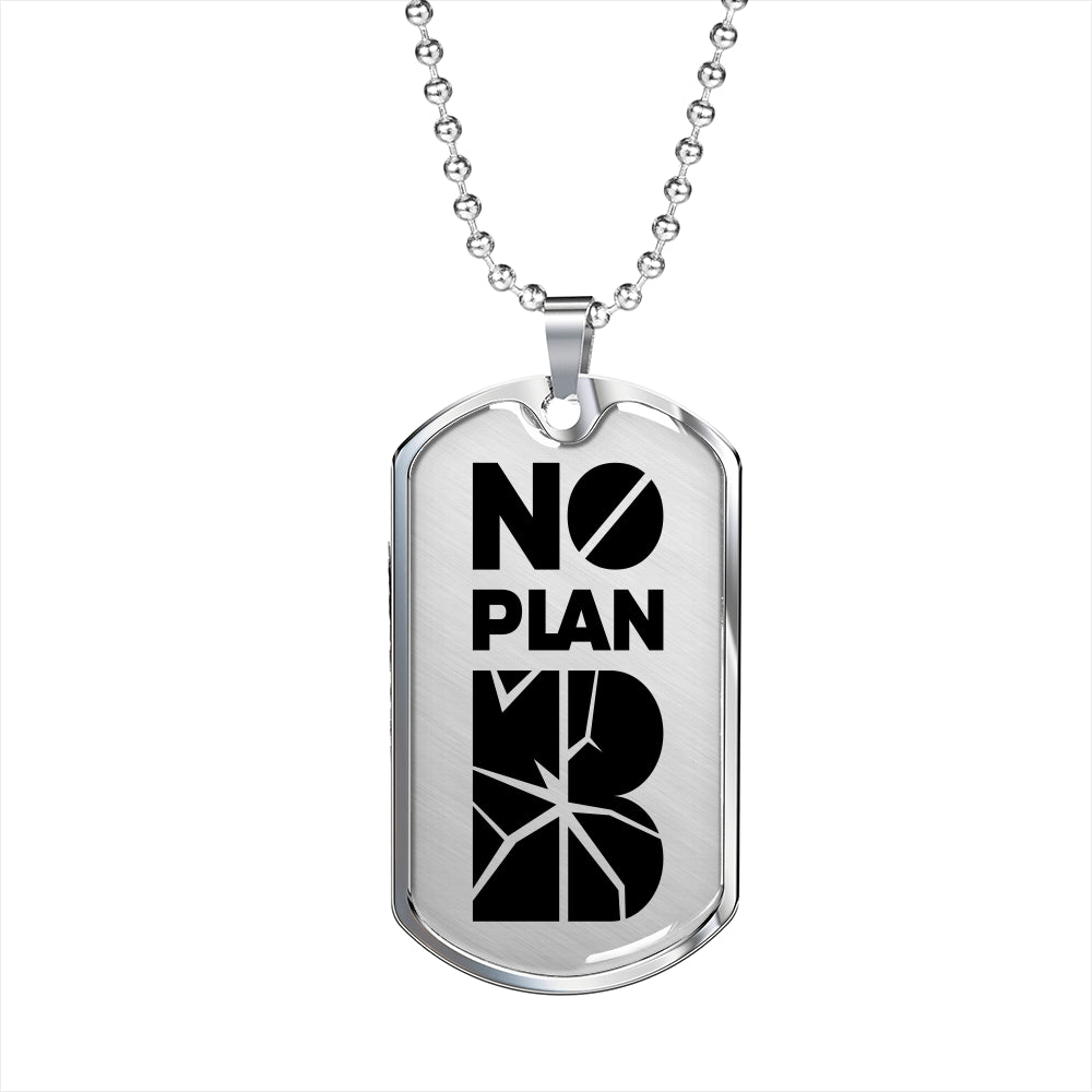 No Plan B Dog Tag