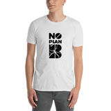 No Plan B White T-Shirt