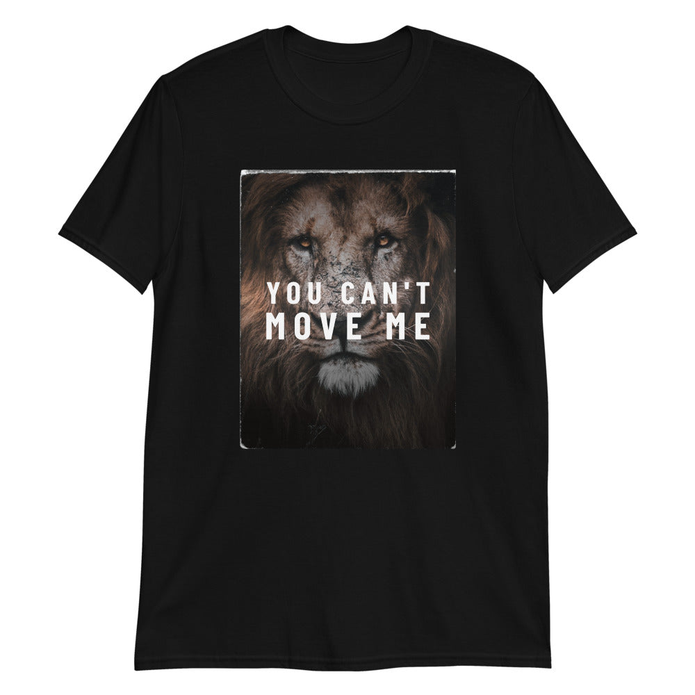 You Can't Move Me T-Shirt