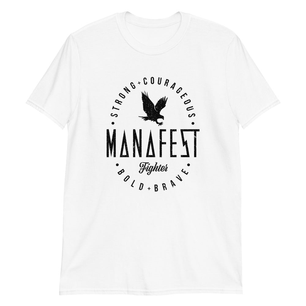 Manafest | Strong + Courageous | Fighter T-Shirt White