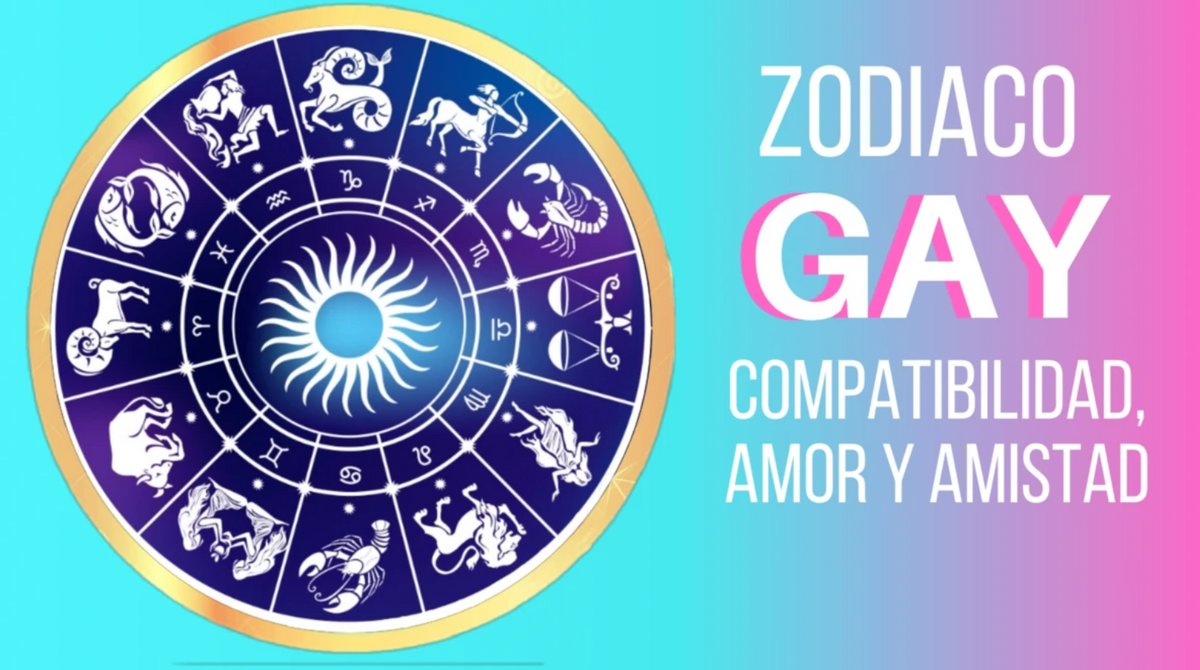 Zodiaco Gay Amor Compatibilidad Amistad Y Más Excited