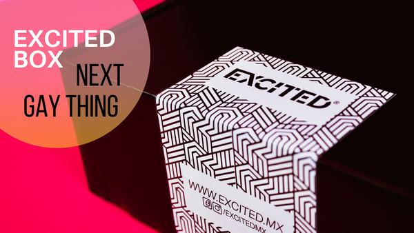 Next Gay Thing de UK a México con EXCITED BOX