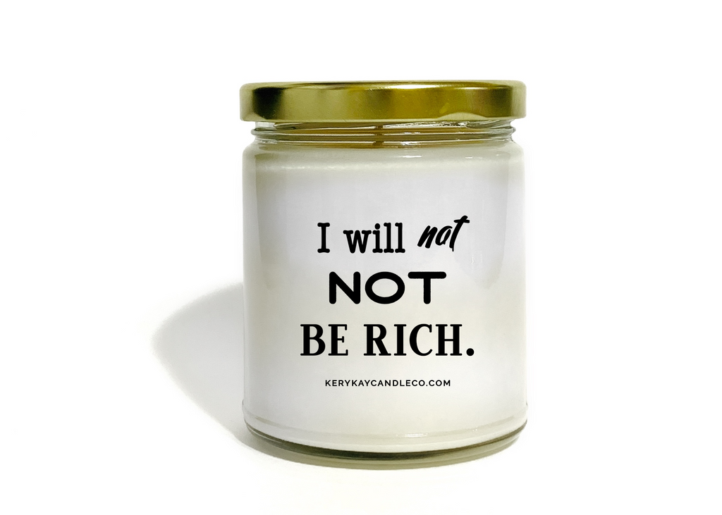 I Will Not Not Be Rich