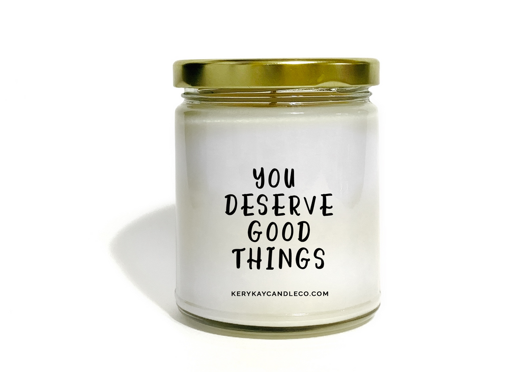 You Deserve Good Things
