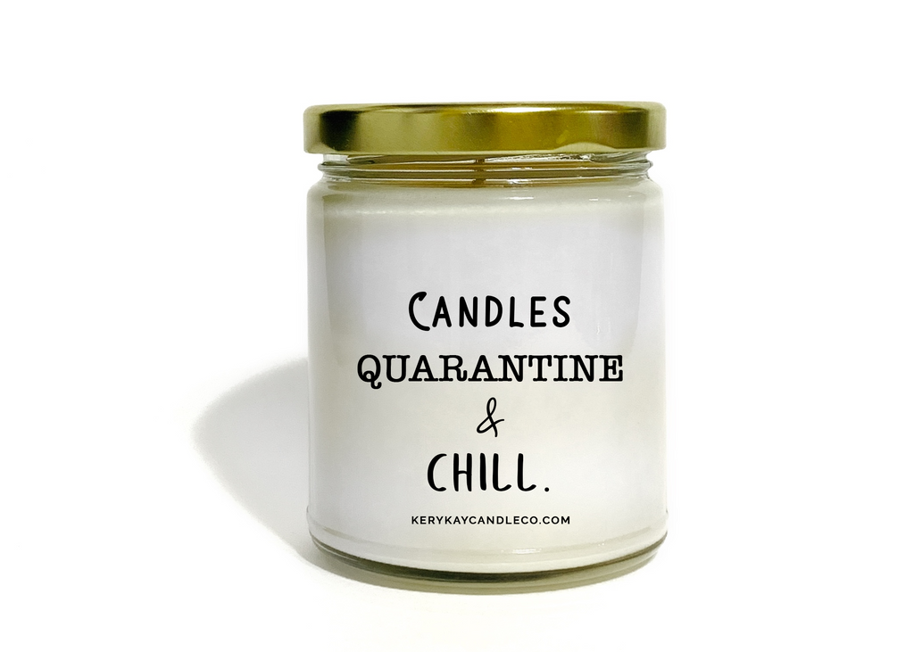 Candles, Quarantine & Chill