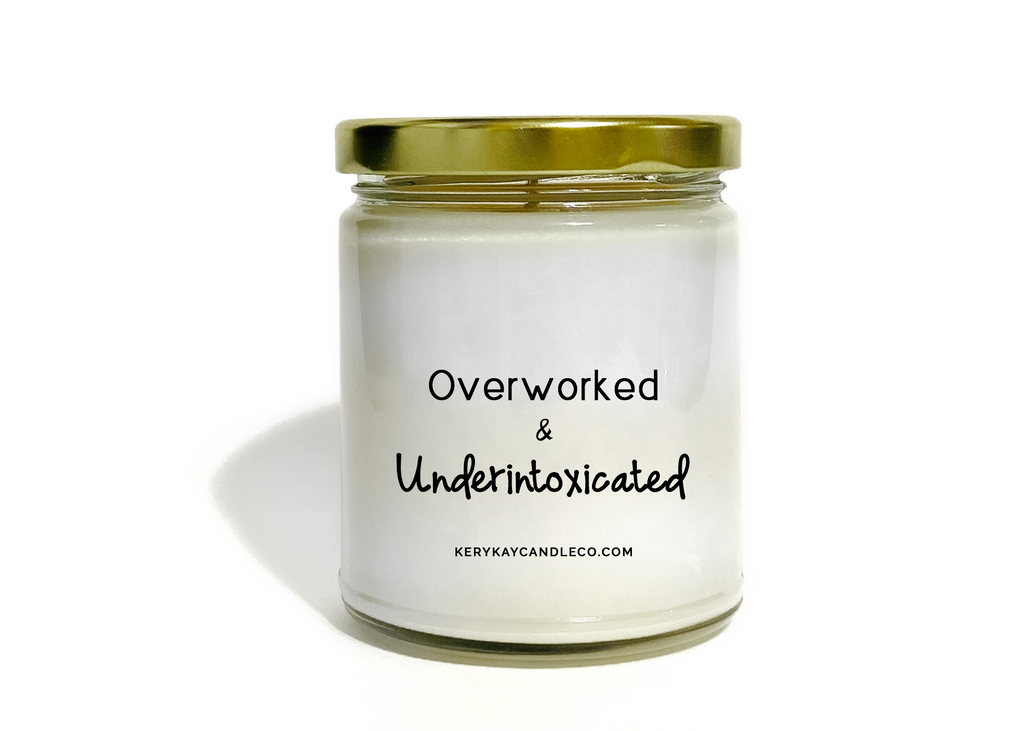 Overworked & Underintoxicated