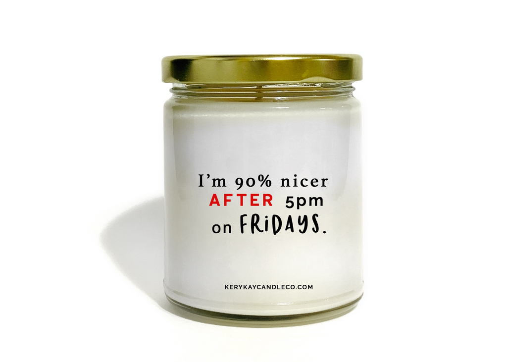 I'm 90% Nicer on Fridays