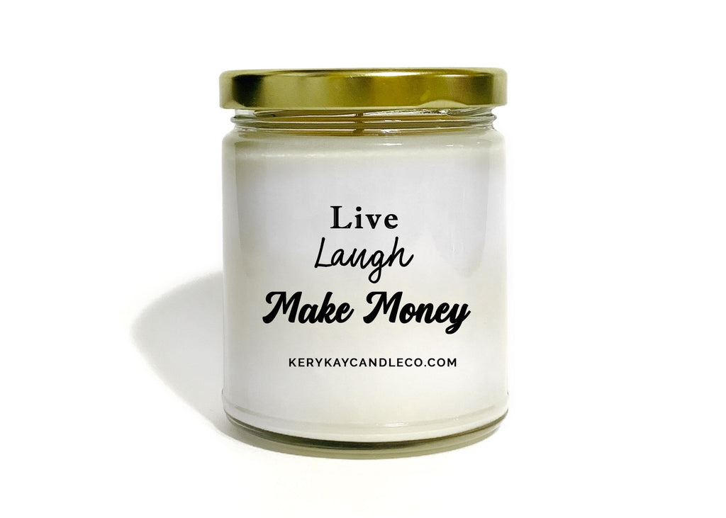 Live Laugh Make Money