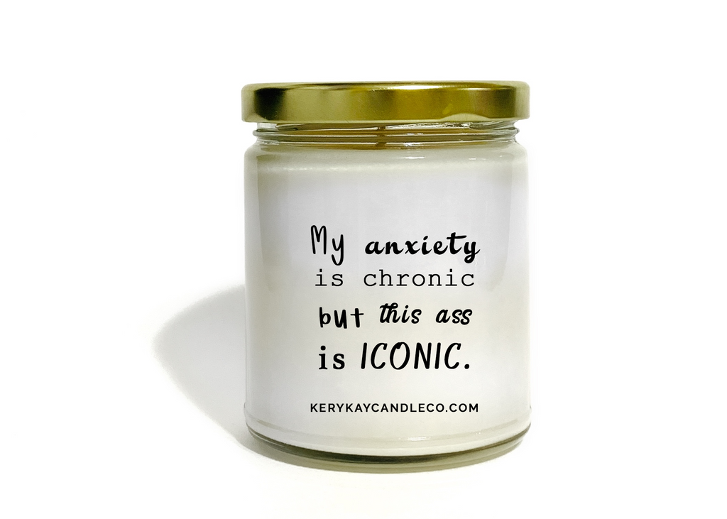 My Anxiety is Chronic...