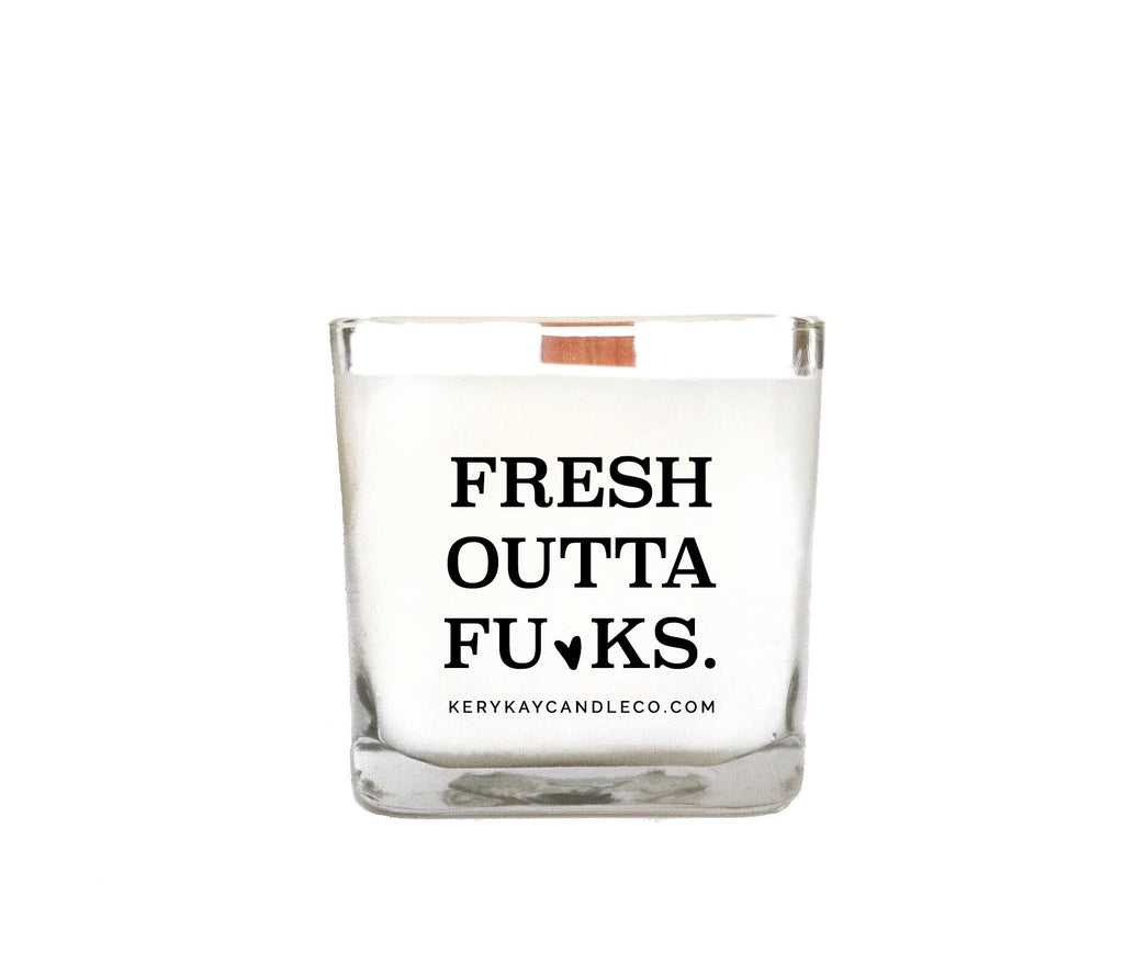 Fresh Outta Fu*ks Candle