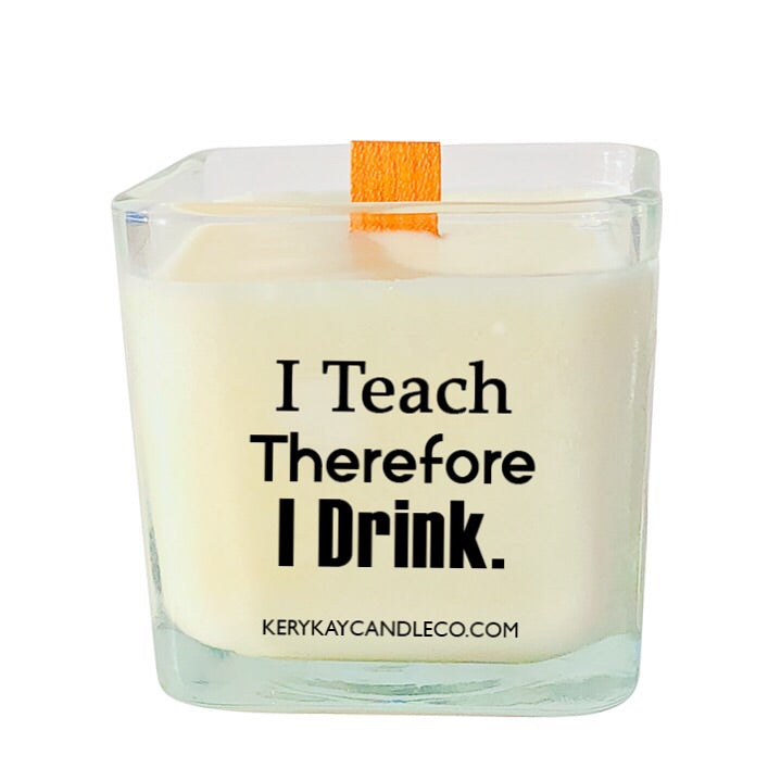 I Teach Therefore I Drink Candle