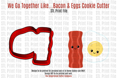 We Go Together Like...Bacon & Eggs Cookie Cutter .STL Print File