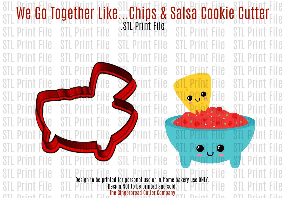 We Go Together Like...Chips & Salsa Cookie Cutter .STL Print File