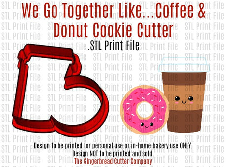 We Go Together Like...Coffee & Donuts Cookie Cutter .STL Print File