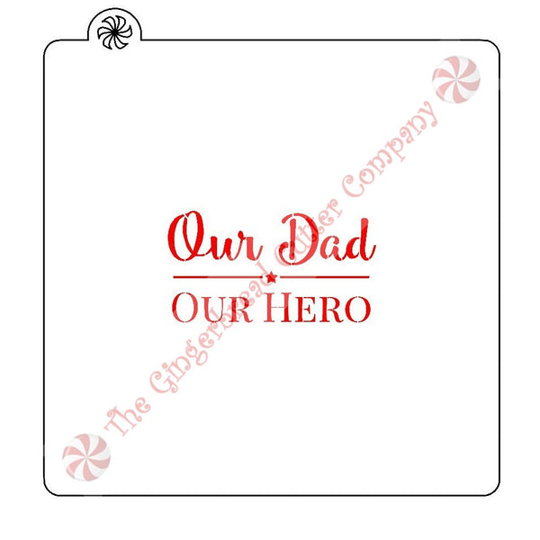 Our Dad Our Hero Cookie Stencil