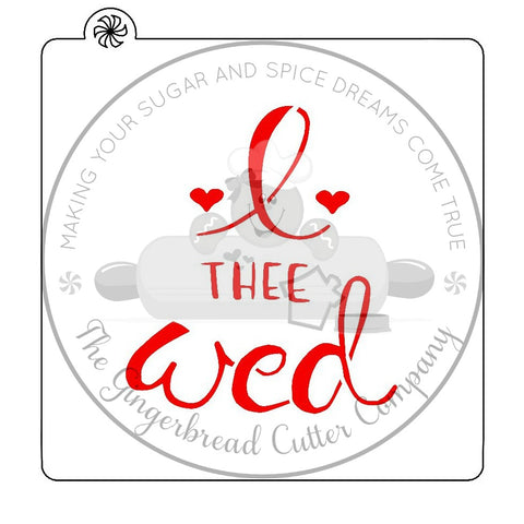 I Thee Wed Script Lettering Cookie Cutter with Optional Stencil