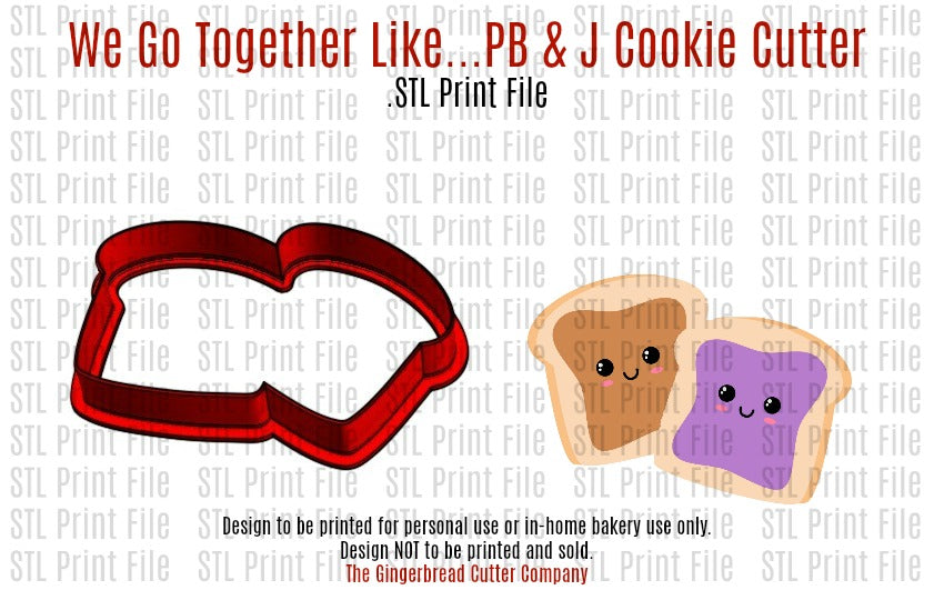 We Go Together Like...Peanut Butter & Jelly Cookie Cutter .STL Print File