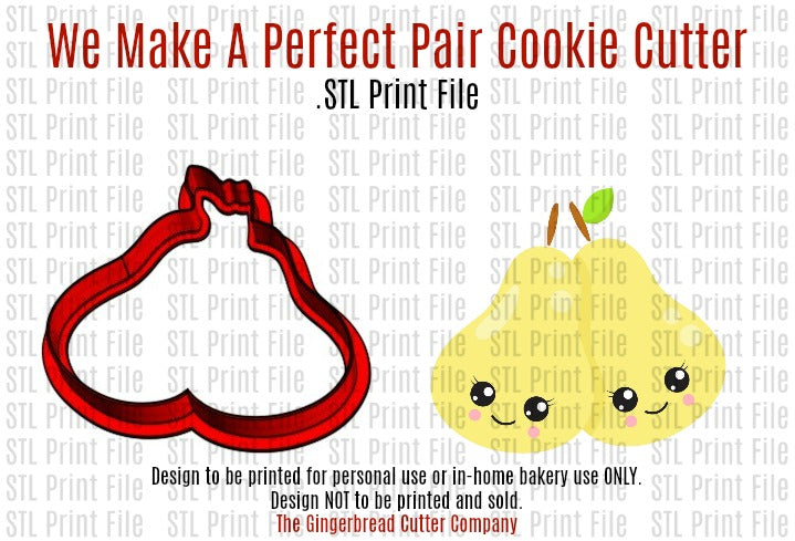 We Make A Perfect Pair Cookie Cutter .STL Print File