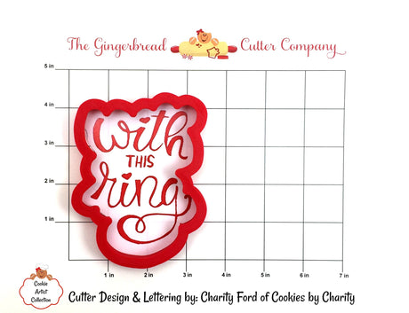 With This Ring Script Lettering Cookie Cutter with Optional Stencil