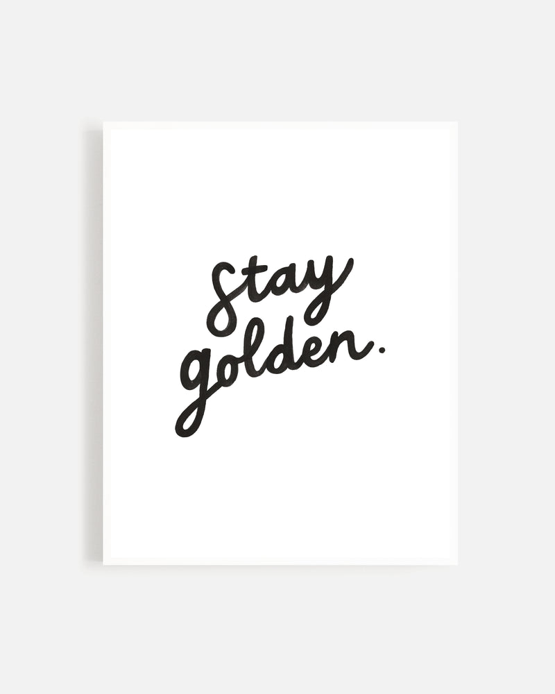 Stay Golden Print - Rylee + Cru