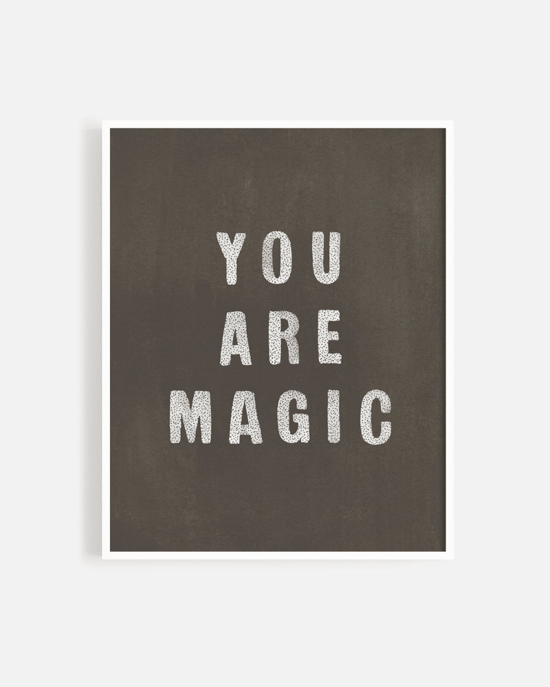 you are magic print - Rylee + Cru