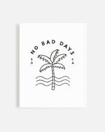 No Bad Days Print - Rylee + Cru