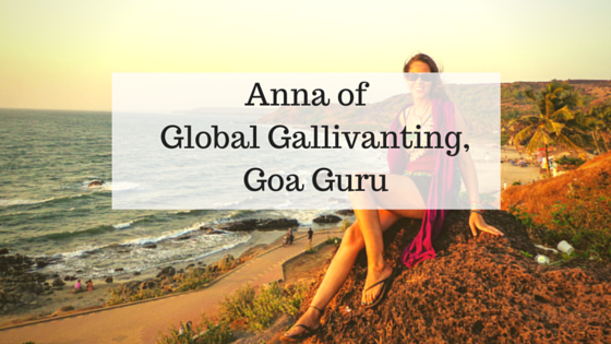 Anna of Global Galivanting - Goa Guru