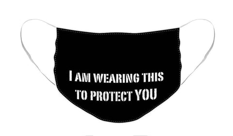 I am wearing this to protect you - Slogan Face Mask